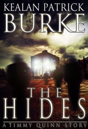 The Hides - The Timmy Quinn Series, #2 ebook by Kealan Patrick Burke