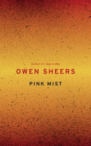 Pink Mist ebook by Owen Sheers
