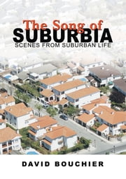 The Song of Suburbia - Scenes from Suburban Life ebook by David Bouchier