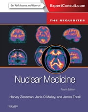 Nuclear Medicine - The Requisites ebook by Harvey A. Ziessman,Janis P. O'Malley,James H. Thrall