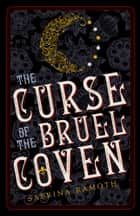 The Curse of the Bruel Coven ebook by Sabrina Ramoth