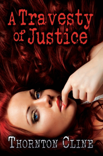 A Travesty of Justice ebook by Thornton Cline