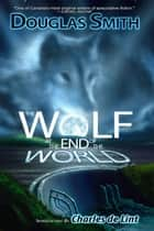 The Wolf at the End of the World ebook by