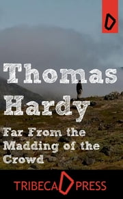 Far From the Madding of the Crowd ebook by Thomas Hardy