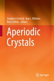 Aperiodic Crystals ebook by Siegbert Schmid,Ray L. Withers,Ron Lifshitz