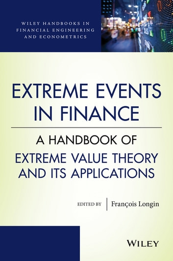 Extreme Events in Finance - A Handbook of Extreme Value Theory and its Applications ebook by