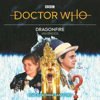 Doctor Who: Dragonfire - 7th Doctor Novelisation audiobook by Ian Briggs