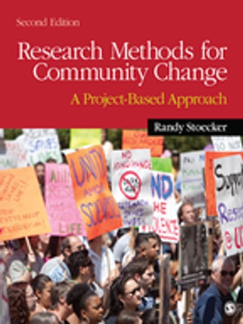 Research Methods for Community Change - A Project-Based Approach ebook by Dr. Randy R. Stoecker