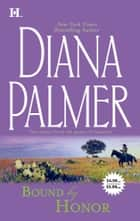 Bound by Honor: Mercenary's Woman (Soldiers of Fortune, Book 1) / The Winter Soldier (Soldiers of Fortune, Book 2) (Mills & Boon M&B) 電子書 by Diana Palmer
