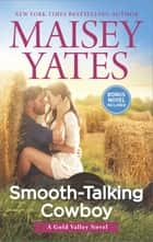 Smooth-Talking Cowboy - A Cowboy Romance ebook by Maisey Yates