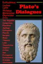 Plato's Complete Philosophy Dialogues Anthologies (25 in 1) ebook by Plato