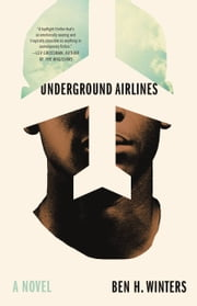 Underground Airlines ebook by Ben Winters