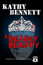 A Deadly Beauty ebook by Kathy Bennett