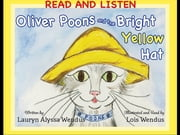 Oliver Poons and the Bright Yellow Hat ebook by Lauryn Alyssa Wendus