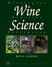 Wine Science - Principles, Practice, Perception ebook by Ronald S. Jackson