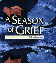 A Season of Grief ebook by Bill Valentine