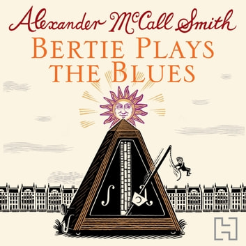 Bertie Plays The Blues - 7 audiobook by Alexander McCall Smith