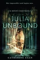 Julia Unbound ebook by Catherine Egan