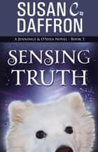 Sensing Truth ebook by Susan C. Daffron
