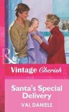 Santa's Special Delivery (Mills & Boon Vintage Cherish) ebook by Val Daniels