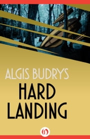 Hard Landing ebook by Algis Budrys
