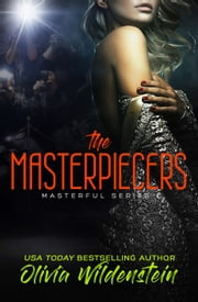 The Masterpiecers - Masterful, #2 ebook by Olivia Wildenstein