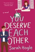 You Deserve Each Other ebook by Sarah Hogle