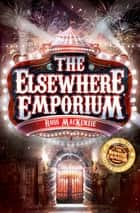 The Elsewhere Emporium ebook by Ross MacKenzie