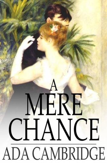 A Mere Chance - A Novel ebook by Ada Cambridge
