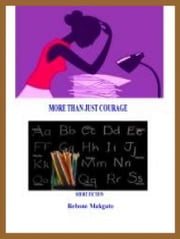More Than Just Courage ebook by @1Rebone