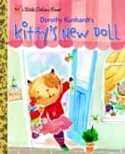 Kitty's New Doll ebook by Dorothy Kunhardt