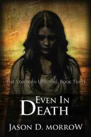 Even In Death ebook by Jason D. Morrow