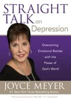 Straight Talk on Depression ebook by Joyce Meyer