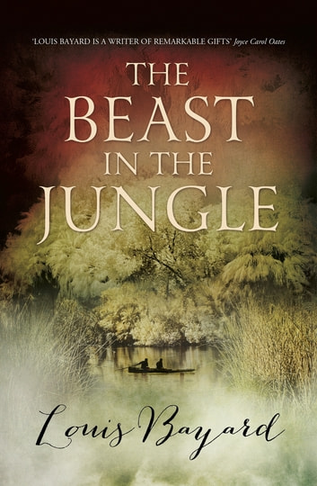 The Beast in the Jungle ebook by Louis Bayard