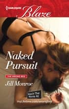 Naked Pursuit ebook by Jill Monroe