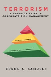 Terrorism: A Paradigm Shift in Corporate Risk Management ebook by Errol Samuels