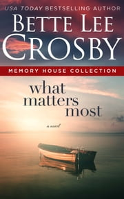 What Matters Most ebook by Bette Lee Crosby