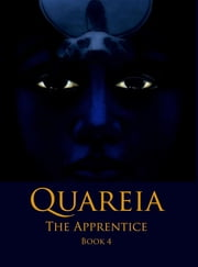 Quareia The Apprentice - Book Four ebook by Josephine McCarthy