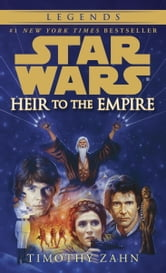 Heir to the Empire: Star Wars Legends (The Thrawn Trilogy) ebook by Timothy Zahn