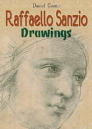 Raffaello Sanzio Drawings ebook by Daniel Coenn