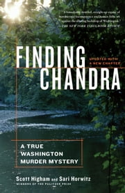 Finding Chandra - A True Washington Murder Mystery ebook by Scott Higham,Sari Horwitz