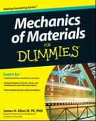 Mechanics of Materials For Dummies ekitaplar by James H. Allen III