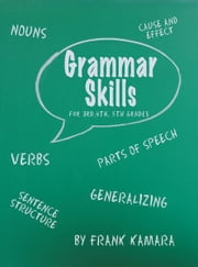 Grammar Skills for 3rd, 4th, 5th Grades ebook by Frank B. Kamara
