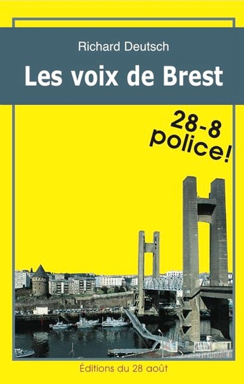 Les voix de Brest ebook by Deutsch Richard