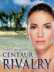Centaur Rivalry (Touched Series Book 3) ebook by Nancy Straight