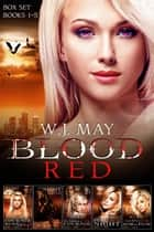 Blood Red Box Set Books #1-5 - Blood Red Series, #6 ebook by W.J. May