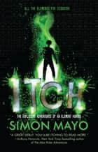 Itch - The Explosive Adventures of an Element Hunter ebook by Simon Mayo