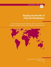 Reaping the Benefits of Financial Globalization ebook by Giovanni Mr. Dell'Ariccia,Paolo Mr. Mauro,André Mr. Faria,Jonathan Mr. Ostry,Julian di Giovanni,Martin Mr. Schindler,M. Mr. Kose,Marco Mr. Terrones