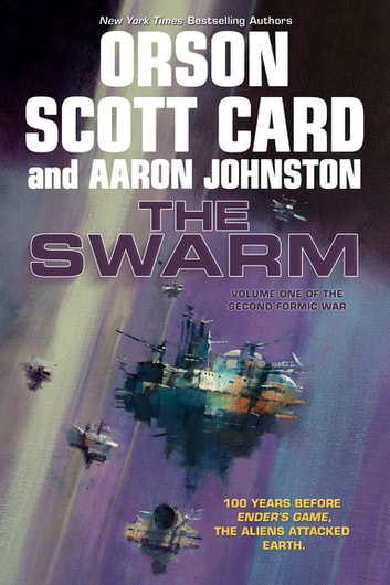 The Swarm - The Second Formic War (Volume 1) ebook by Orson Scott Card,Aaron Johnston