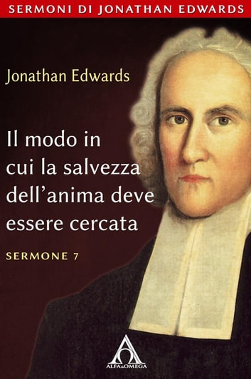 Il modo in cui la salvezza dell'anima dev'essere cercata ebook by Jonathan Edwards